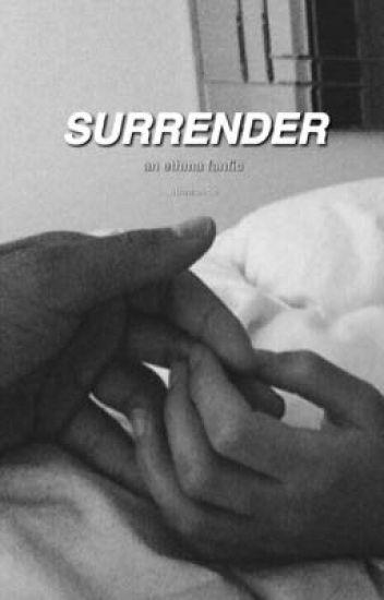SURRENDER || ethma
