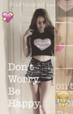 Don't worry. Be Happy. (Gemelier) |Terminada| by CristinaGarcia462