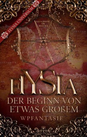 Elysia - Der Beginn von etwas Großem by WattpadWerwolfDE