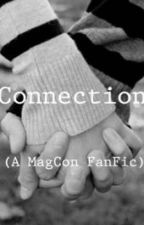 Connection//A Magcon Fanfiction by GeekyGxrls