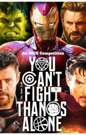You Can't Fight Thanos Alone - An MCU Writing Competition by _On_Your_Left