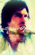 "Nightmares Of Love ""Un Amor Prohibido"" [Delena] by Angelito97-Delena"