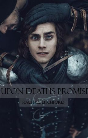 UPON DEATHS PROMISE by rachaelitchford