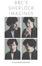 BBC's Sherlock Imagines - Requests Open by TheSherlockHolmes