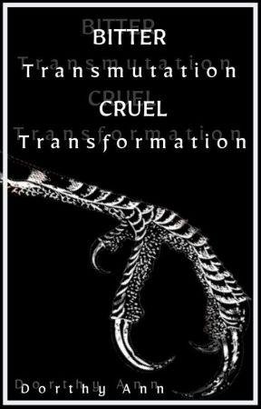 Bitter Transmutation : Cruel Transformation || Drarry by DorthyAnnDrarry