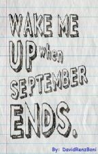 Wake Me Up When September Ends [One Shot Story] by DavidRenzBoni