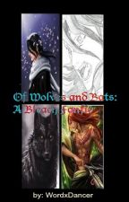 Of Wolves and Bats: A Bleach Fanfic by WordxDancer
