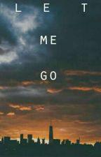 Let me go #JaaneDeMujhe  by mvurmeym23