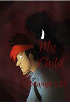 My Child (Markiplier/Darkiplier x Adopted! Daughter) by Harley_Boi