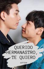 Querido hermanastro, te quiero  (OFFGUN) (COMPLETA) by AgustinaPotterMalfoy