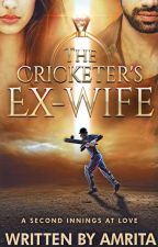 The Cricketer's Ex-Wife by thebutterflyeffect31