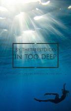 In Too Deep (WDW) by TheTreeStDicks