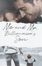 Me and Mr. Billionaire's Son by KathyN2021