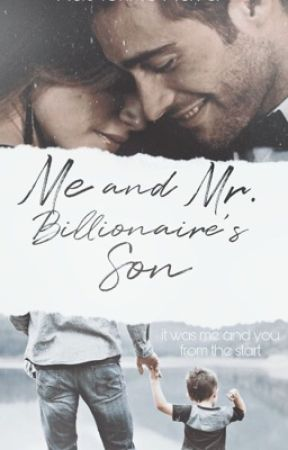 Me and Mr. Billionaire's Son by wild_writer