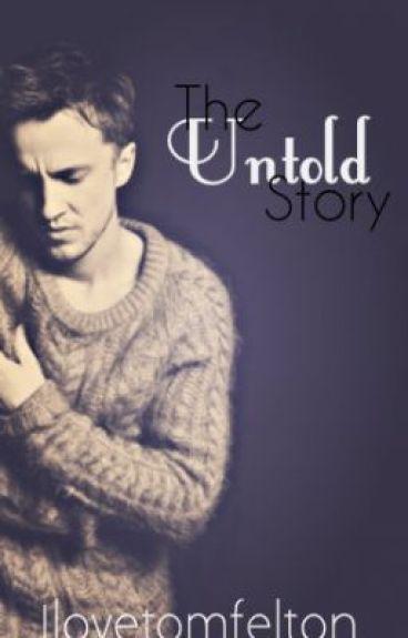 The Untold Story (Harry Potter Fan Fiction) [ON HOLD UNTIL DECEMBER] by Ilovetomfelton