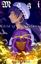 Magi: Child of a Singularity  by HaivanGirl