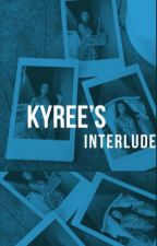 Kyree's Interlude  by _KJTheMessyWriter