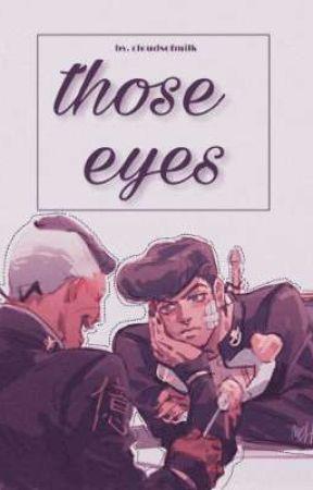Those Eyes『Josuyasu∫Josuke x Okuyasu』 by CloudsOfMilk