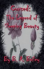 Cursed: The Legend of Sleeping Beauty by BaileyBookandSketch