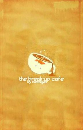 The Break-Up Cafe by nostalgiia