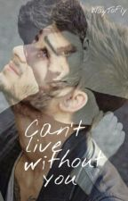 Can't live without you (Ziam Mayne) by WayToFly