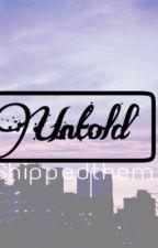 Untold ✖️ c.h by shippedthem