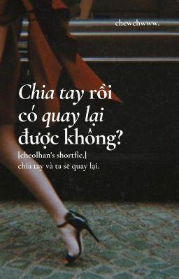 Đọc truyện [cheolhan's shortfic.] chia tay rồi quay lại được không?