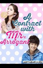 A Contract with Mr. Arrogant by anOtakuFoodie