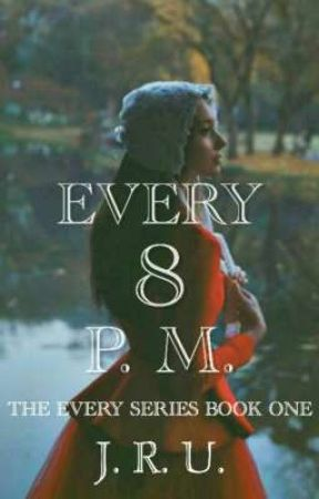 THE EVERY SERIES BOOK ONE: Every Eight P.M. (Ongoing) by jangabe7