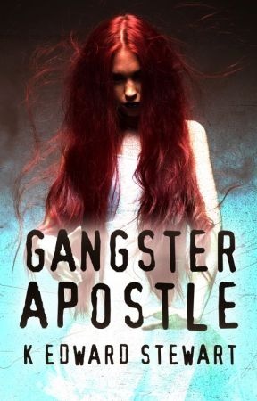 Gangster Apostle by KEdwardStewart