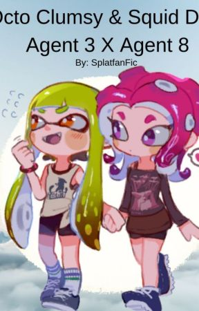 Octo Clumsy & Squid Dork Agent 3 X Agent 8 - Chapter 5