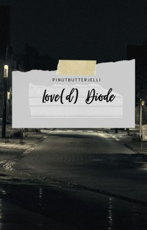 Love(d) Diode ꞁ ✓ by pinutbutterjelli