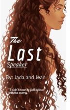 The Last Speaker by JadaaJean