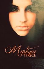 Mystique {On Hold} by Tyrece