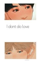 I don't do love by jammersushi