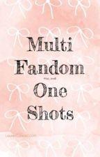 Multi Fandom One Shots by tay_madi