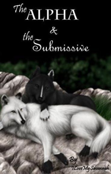 The Alpha and The Submissive (GirlxGirl)