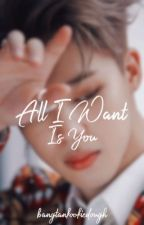 All I Want Is You | P.J.M. by bangtankookiedough