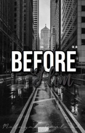 Before Him by PrincezzLayah12
