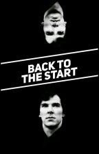 Back To The Start (Sherlock fanfiction #Wattys2016) by StrongerThanIWas