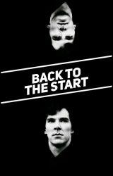 Back To The Start (Sherlock fanfiction #Wattys2016) by StrongerThanIWas