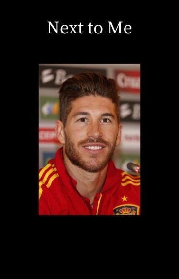 Next to Me [Sergio Ramos]