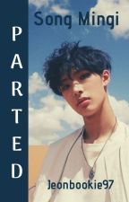Parted || Song Mingi by jeonbookie97