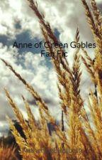 Anne of Green Gables Fan Fic by KatherineElizabeth