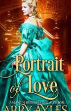 Portrait of love. Sweden clean regency romance (completed) by NobleRoyalqueen