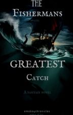 The Fisherman's Greatest Catch (BoyxBoy) Book 2 by emoboychronicles