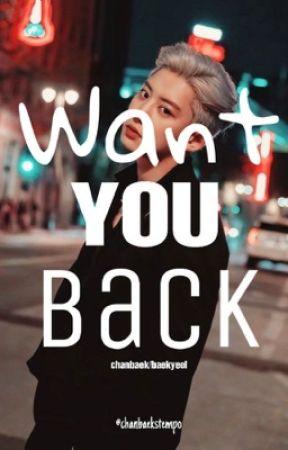 Want You Back (CHANBAEK / BAEKYEOL) by chanbaekstempo