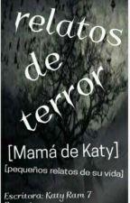 relatos de Terror (Mi Mamá) by KatyRam7