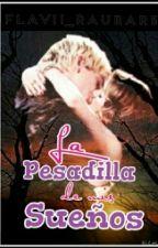 La ♥ Pesadilla de mis Sueños. (#1)  by flavi_Winchester