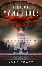 Through Many Fires  (Serialization) by KylePratt